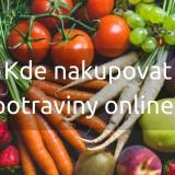 Online supermarkety kde můžete nakupovat potraviny z domova