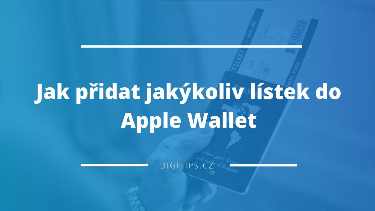 Jak přidat jakýkoliv lístek do Apple Wallet (např. boarding pass)