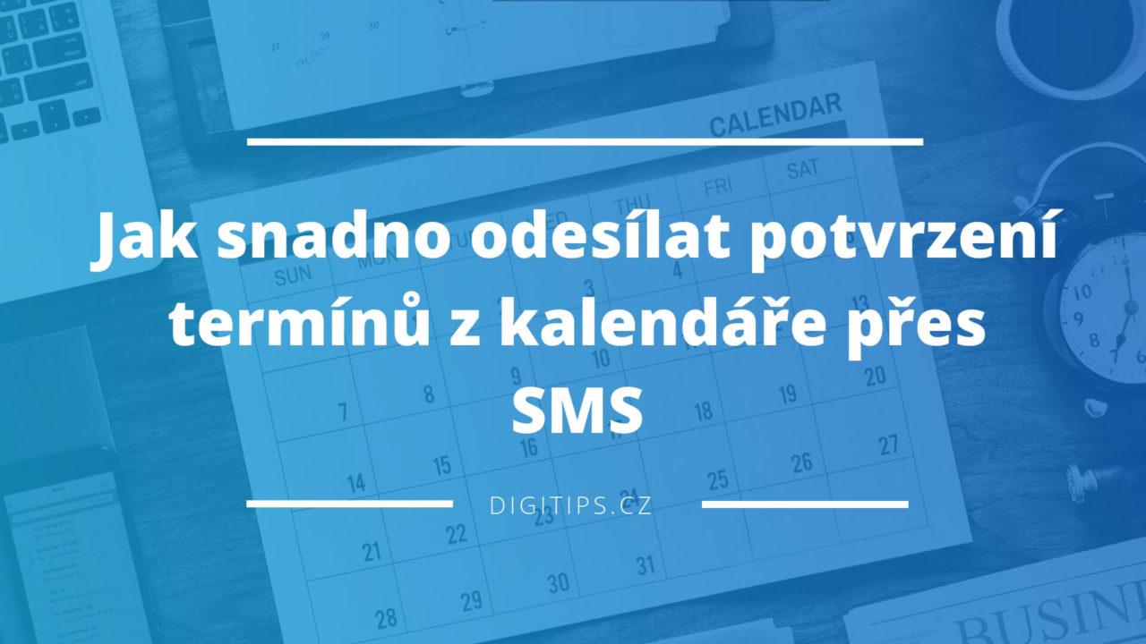 Jak snadno odesílat potvrzení termínů z kalendáře přes SMS