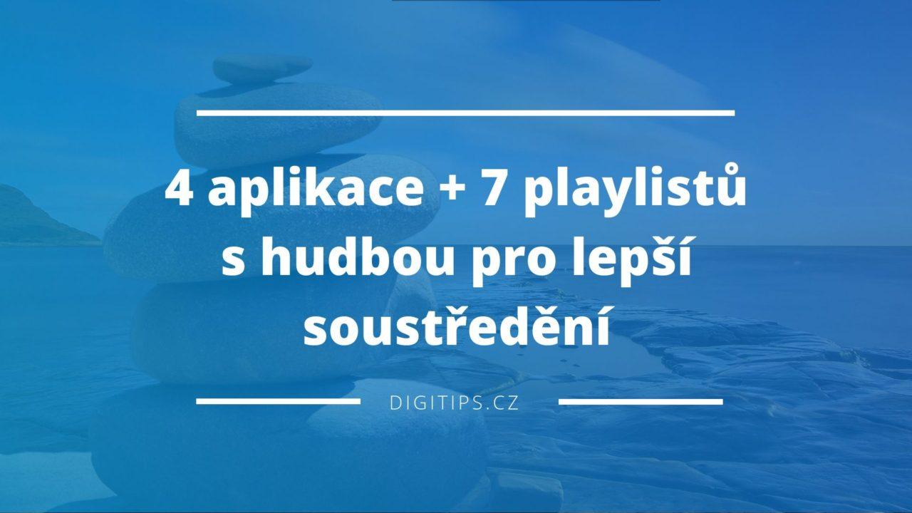 Hudba pro lepší soustředění (4 aplikace + 7 playlistů)